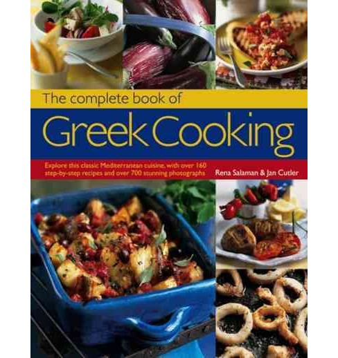 Complete Book of Greek Cooking : Explore This Classic Mediterranean Cuisine, With over 160 Step-by-Step - image 1 of 1