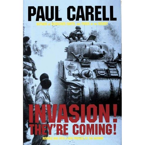 Invasion! They're Coming! - (Schiffer Military/Aviation History) by  Paul Carell (Hardcover) - image 1 of 1