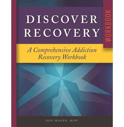 Discover Recovery : A Comprehensive Addiction Recovery Workbook (Paperback) (Dan Mager) - image 1 of 1