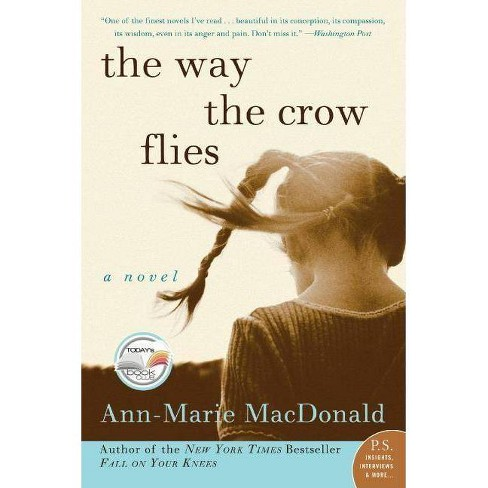 The Way the Crow Flies - (P.S.) by  Ann-Marie MacDonald (Paperback) - image 1 of 1