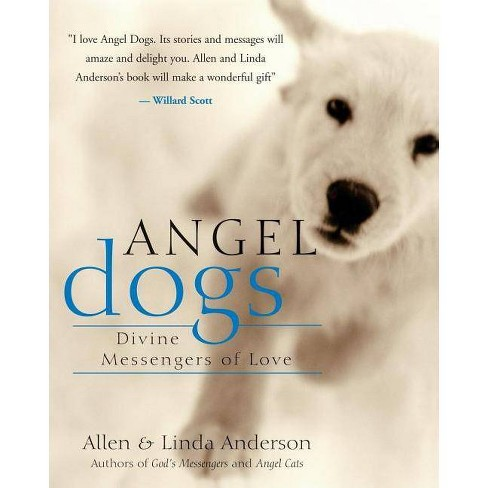 Angel Dogs - by  Allen Anderson & Linda Anderson (Paperback) - image 1 of 1