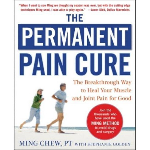 The Permanent Pain Cure: The Breakthrough Way to Heal Your Muscle and Joint Pain for Good (Pb) - image 1 of 1