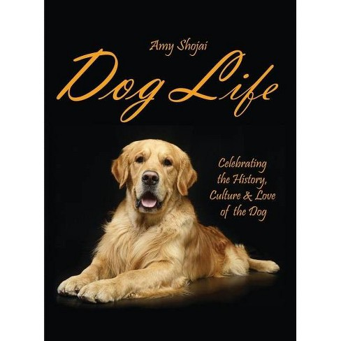 Dog Life - by  Amy Shojai (Hardcover) - image 1 of 1