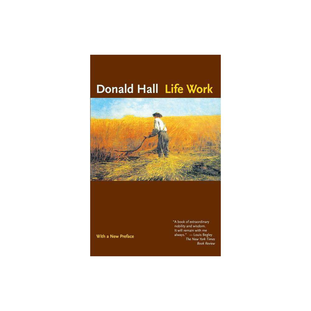 Life Work By Donald Hall Paperback