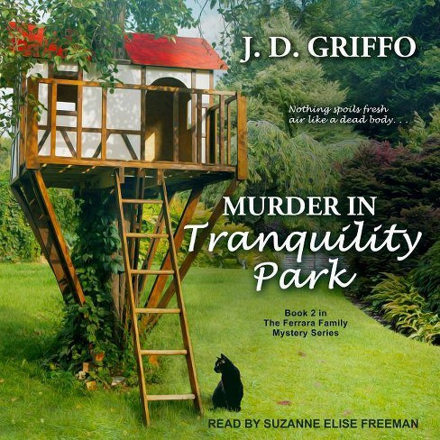 Murder in Tranquility Park - (Ferrara Family Mystery)by  J D Griffo (AudioCD) - image 1 of 1