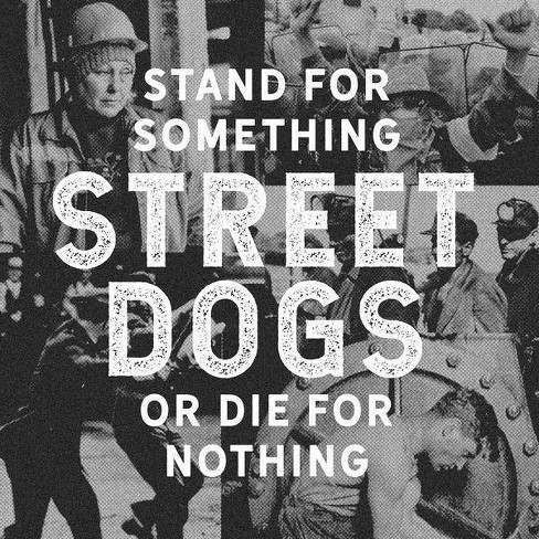 Street Dogs - Stand For Something Or Die For Nothing (CD) - image 1 of 1