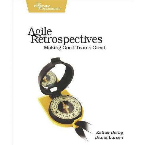 Agile Retrospectives - (Pragmatic Programmers) by  Esther Derby & Diana Larsen & Ken Schwaber - image 1 of 1