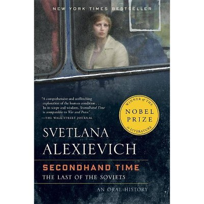 Secondhand Time - by  Svetlana Alexievich (Paperback)