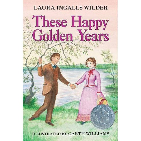 These Happy Golden Years - (Little House (Original Series Paperback)) by  Laura Ingalls Wilder (Paperback) - image 1 of 1