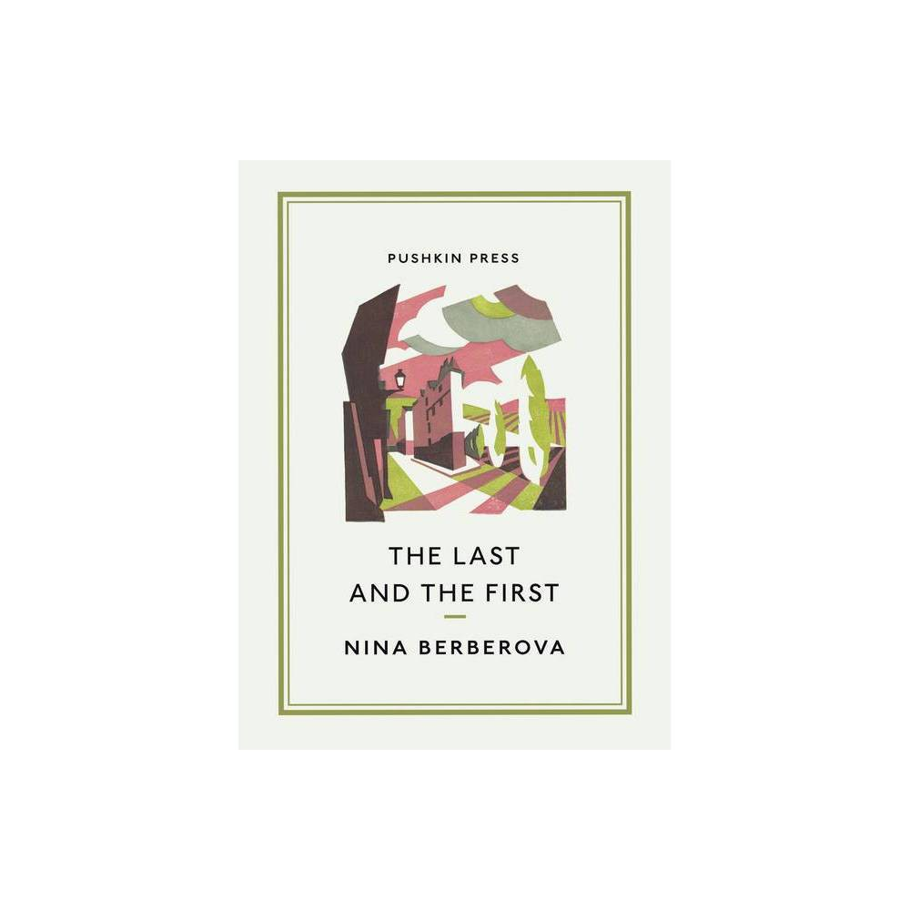 The Last And The First Pushkin Collection By Nina Berberova Paperback