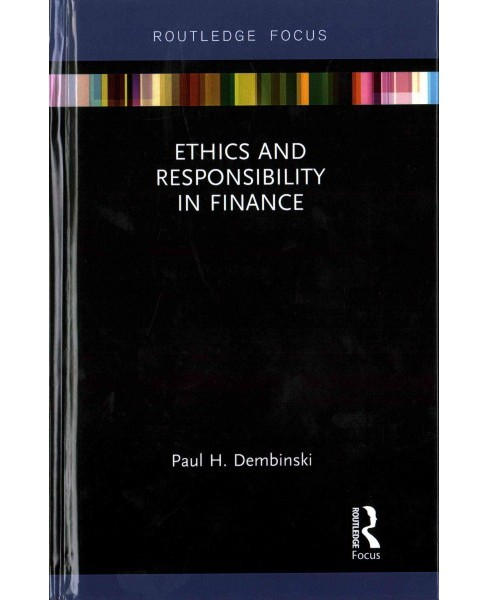 Ethics and Responsibility in Finance (Hardcover) (Paul H. Dembinski) - image 1 of 1