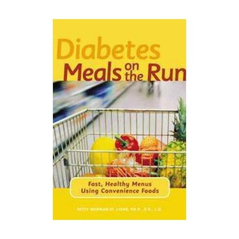 Diabetes Meals On The Run Fast Healthy Menus Using Convenience