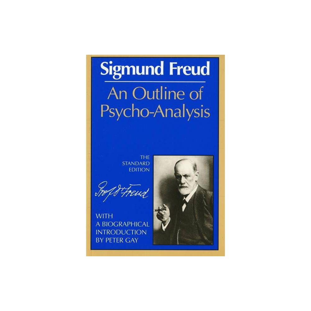 An Outline Of Psycho Analysis Complete Psychological Works Of Sigmund Freud By Sigmund Freud Paperback