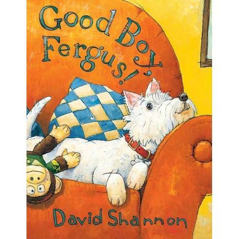 Good Boy, Fergus! - by  David Shannon (Hardcover) - image 1 of 1