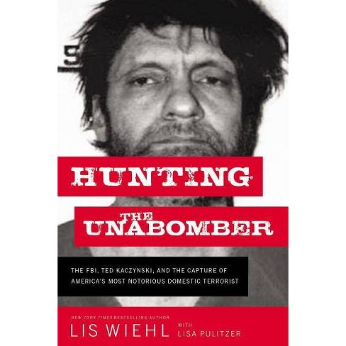 Hunting the Unabomber - by  Lis Wiehl (Hardcover) - image 1 of 1