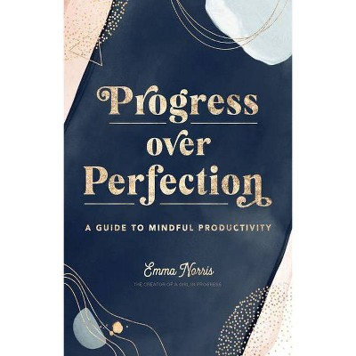 Progress Over Perfection - (Live Well) by  Emma Norris (Hardcover)