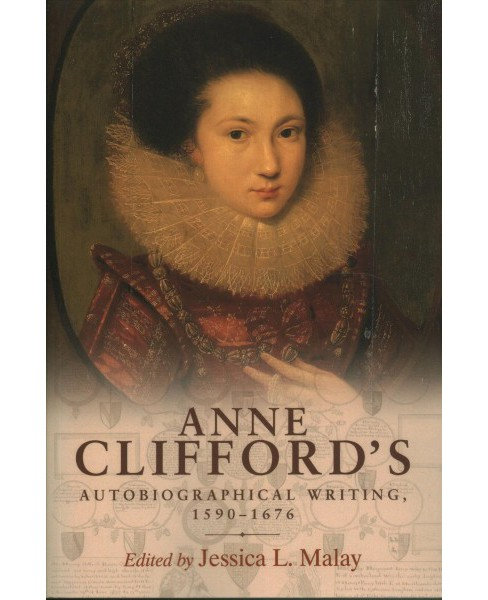 Anne Clifford's Autobiographical Writing, 1590-1676 -  (Paperback) - image 1 of 1