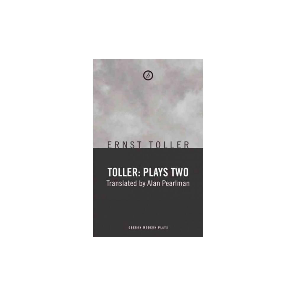 Toller : Plays - (Plays) by Ernst Toller (Paperback)