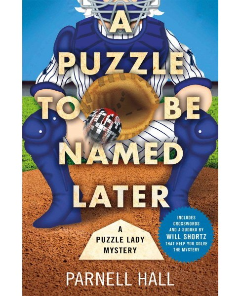 Puzzle to Be Named Later (Hardcover) (Parnell Hall) - image 1 of 1