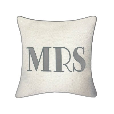 "17""x17"" Celebrations Embroidered Applique ""Mrs"" Square Pillow Oyster/Gray - Edie@Home"