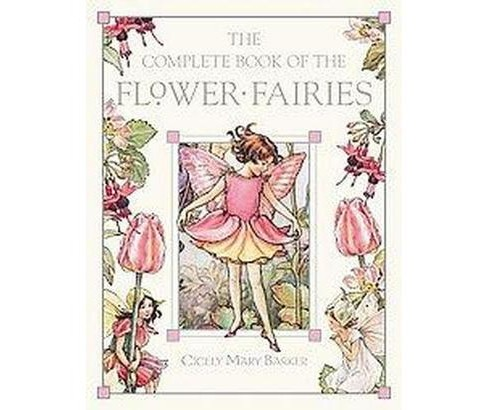 Complete Book of the Flower Fairies (Hardcover) (Cicely Mary Barker) - image 1 of 1