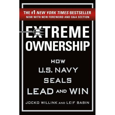 Extreme Ownership - by Jocko Willink & Leif Babin (Hardcover)