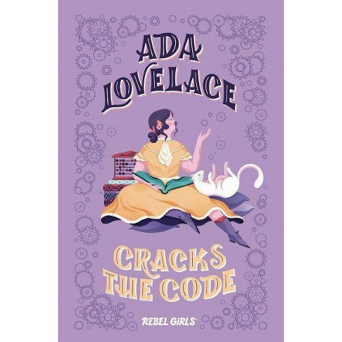 Ada Lovelace Cracks the Code - (Rebel Girls Chapter Books) by  Rebel Girls (Hardcover) - image 1 of 1