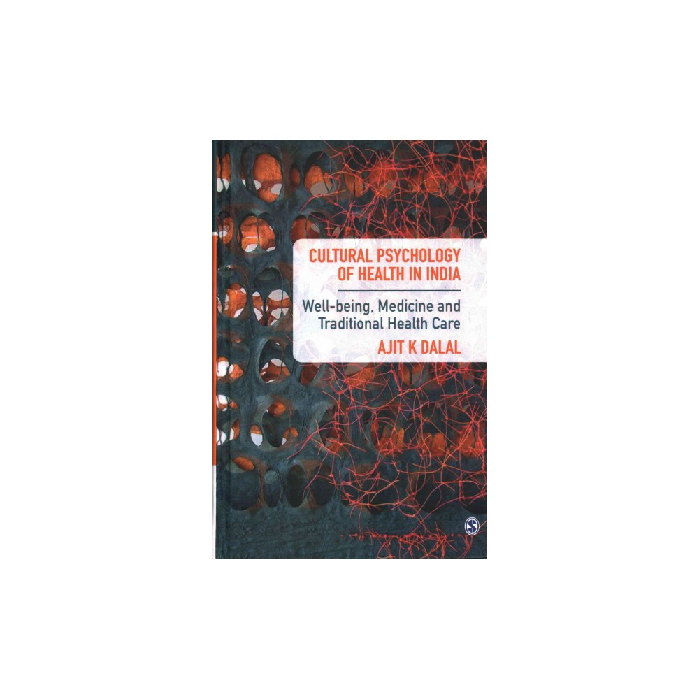 Cultural Psychology of Health in India : Well-Being, Medicine and Traditional Health Care (Hardcover)