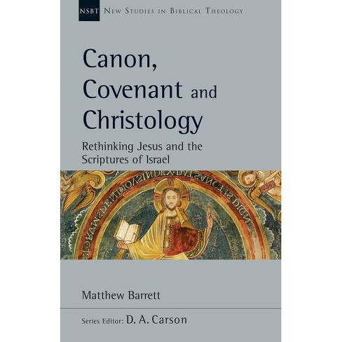 Canon, Covenant and Christology - (New Studies in Biblical Theology) by  Matthew Barrett (Paperback) - image 1 of 1