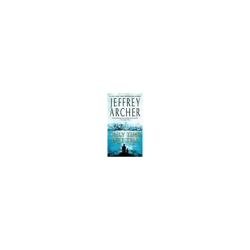 Only Time Will Tell Reprint Paperback By Jeffrey Archer