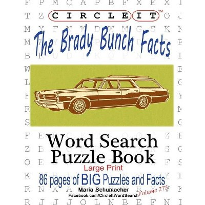 Circle It, The Brady Bunch Facts, Word Search, Puzzle Book - Large Print by  Mark Schumacher & Maria Schumacher (Paperback)