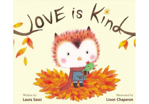 Love Is Kind -  by Laura Sassi (School And Library) - image 1 of 1