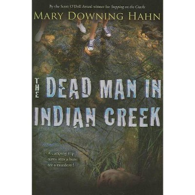 The Dead Man in Indian Creek - by  Mary Downing Hahn (Paperback)