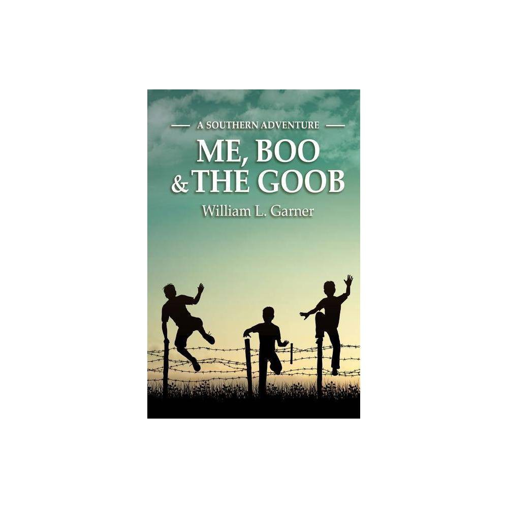 Me Boo And The Goob 4 Edition By William L Garner Paperback
