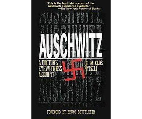 Auschwitz : A Doctor's Eyewitness Account (Paperback) (Miklos Nyiszli) - image 1 of 1