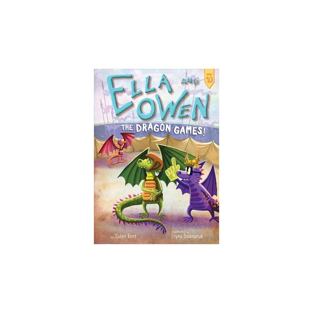 Dragon Games! - (Ella and Owen) by Jaden Kent (Paperback)