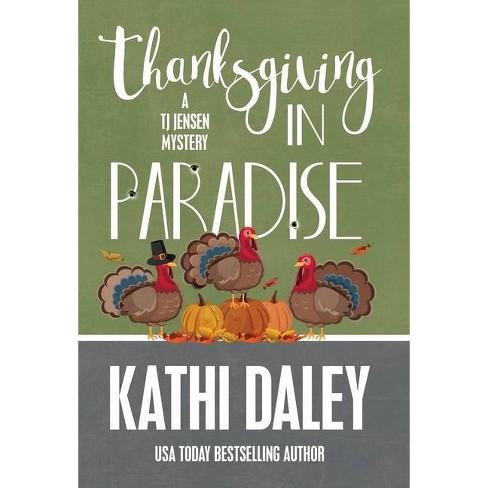 Thanksgiving in Paradise - (Tj Jensen Mystery) by  Kathi Daley (Hardcover) - image 1 of 1