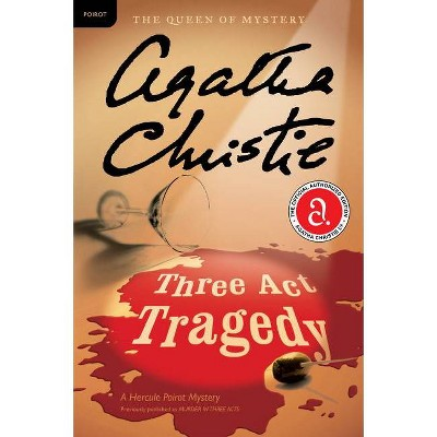 Three Act Tragedy - (Hercule Poirot Mysteries) by  Agatha Christie (Paperback)