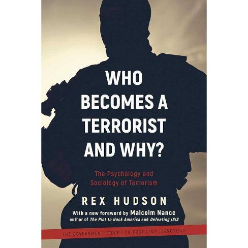 Who Becomes a Terrorist and Why? - by  Rex A Hudson (Paperback) - image 1 of 1