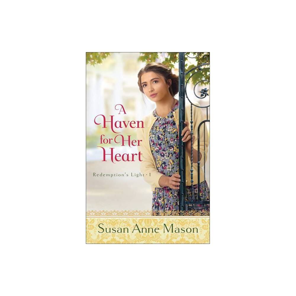A Haven For Her Heart Redemption S Light By Susan Anne Mason Paperback