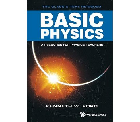 Basic Physics : A Resource for Physics Teachers (Reissue) (Paperback) (Kenneth W. Ford) - image 1 of 1