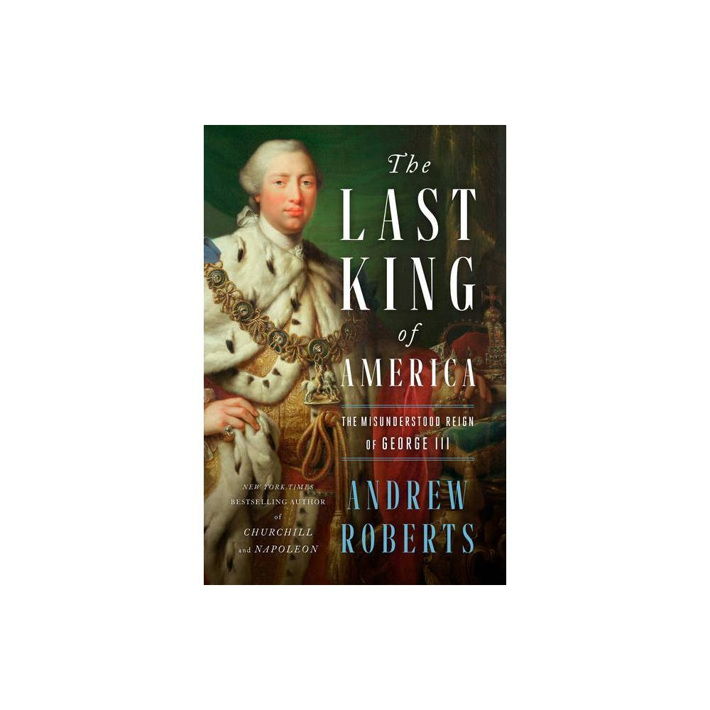 The Last King Of America By Andrew Roberts Hardcover
