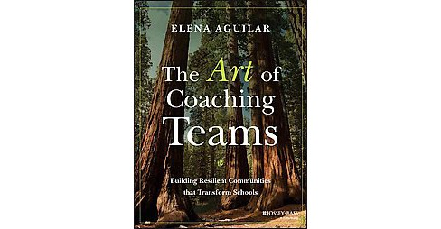 Art of Coaching Teams : Building Resilient Communities That Transform Schools (Paperback) (Elena - image 1 of 1