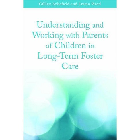 Understanding and Working with Parents of Children in Long-Term Foster Care - (Paperback) - image 1 of 1