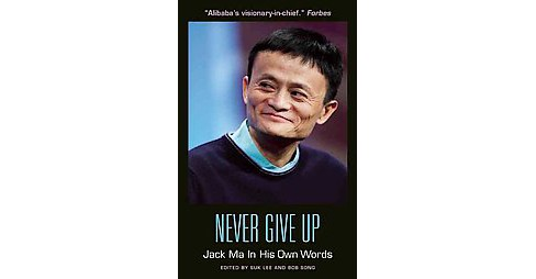 Never Give Up Jack Ma In His Own Words Paperback Target