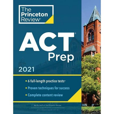 Princeton Review ACT Prep, 2021 - (College Test Preparation) by  The Princeton Review (Paperback)