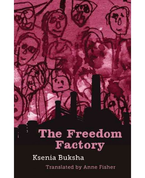 Freedom Factory -  by Ksenia Buksha (Paperback) - image 1 of 1