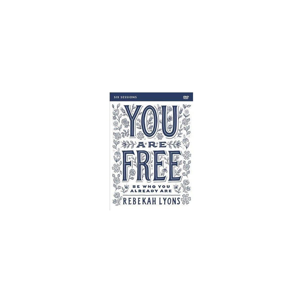 You Are Free : Be Who You Already Are - by Rebekah Lyons (Hardcover)