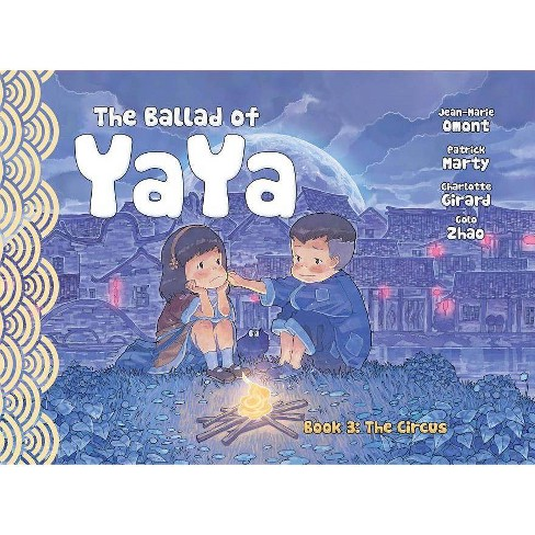 The Ballad of Yaya Book Three - by  Patrick Marty & Jean-Marie Omont & Charlotte Girard (Paperback) - image 1 of 1
