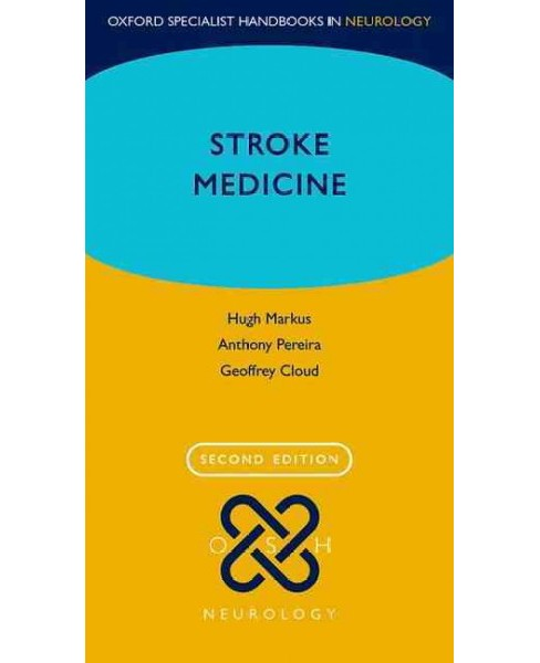 Stroke Medicine (Paperback) (Hugh Markus & Anthony Pereira & Geoffrey Cloud) - image 1 of 1